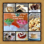 What Can I Make With Cake Mix? 9 Kinds of Amazingness, That's What.