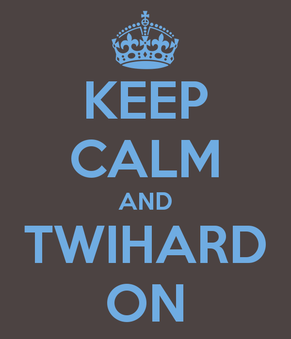 keep calm and twihard