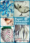 Pretty Paper Ornament Tutorials