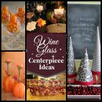 5 Fun Wine Glass Centerpiece Ideas